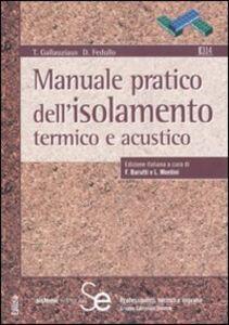Libro Manuale pratico dell'isolamento termico e acustico T. Gallauziax , D. Fedullo