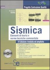 Sismica. Elementi di teoria e norme tecniche commentate. Con CD-ROM