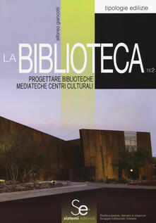 Filippodegasperi.it La biblioteca. Progettare biblioteche mediateche centri culturali Image