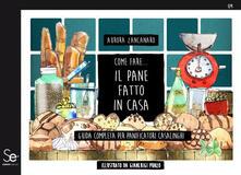 Come fare... il pane fatto in casa. Guida completa per panificatori casalinghi.pdf