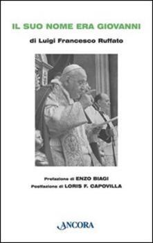 Festivalpatudocanario.es Il suo nome era Giovanni. Conversazione a più voci con Papa Giovanni Image