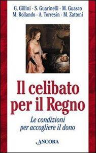 Foto Cover di Celibato per il regno. Le condizioni per accogliere il dono, Libro di  edito da Ancora
