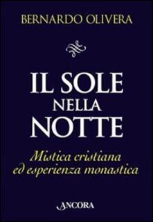 Il sole nella notte. Mistica cristiana ed esperienza monastica.pdf