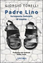 Padre Lino. Fortemente indiziato di santità