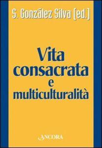 Foto Cover di Vita consacrata e multiculturalità, Libro di  edito da Ancora