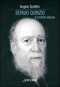 Libro Sergio Quinzio. Il profeta deluso Angelo Scottini