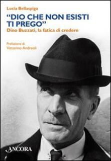 Criticalwinenotav.it «Dio che non esisti, ti prego» Dino Buzzati, la fatica di credere Image