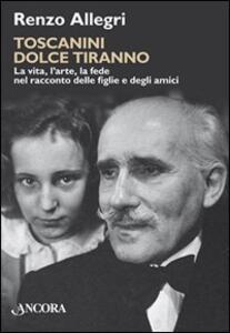 Toscanini dolce tiranno