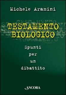 Testamento biologico - Michele Aramini - copertina