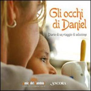 Libro Gli occhi di Daniel. Diario di un viaggio di adozione Roberto Contini