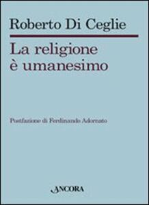 La religione è umanesimo