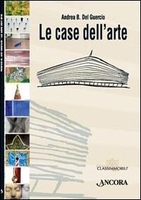 Le Le case dell'arte - Del Guercio Andrea B. - wuz.it