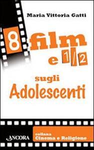 Otto film e 1/2 sugli adolescenti