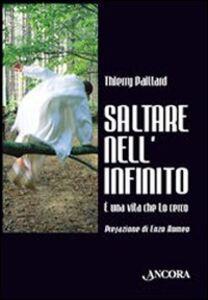 Foto Cover di Saltare nell'infinito. È una vita che lo cerco, Libro di Thierry Paillard, edito da Ancora