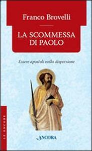 La scommessa di Paolo. Essere apostoli nella dispersione