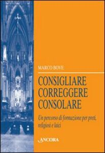 Libro Consigliare, correggere, consolare. Un percorso di formazione per preti, religiosi e laici Marco Bove