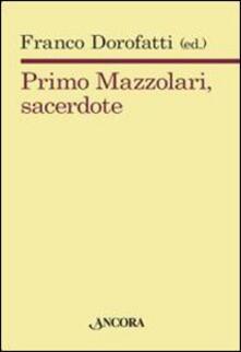 Primo Mazzolari, sacerdote.pdf