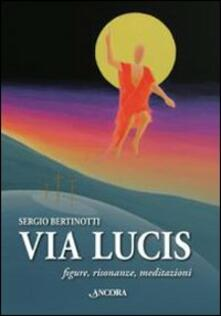 Grandtoureventi.it Via Lucis. Figure, risonanze, meditazioni Image