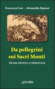 Rallydeicolliscaligeri.it Da pellegrini sui Sacri Monti. Guida pratica e spirituale Image