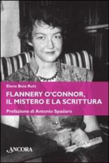 Flannery O'Connor, il mistero e la scrittura - Elena Buia Rutt - copertina