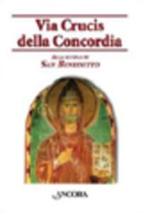 Via Crucis della Concordia. Alla scuola di San Benedetto