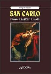 San Carlo. L'uomo, il pastore, il santo
