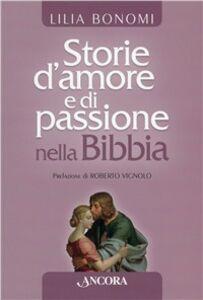 Libro Storie d'amore e passione nella Bibbia Lilia Bonomi