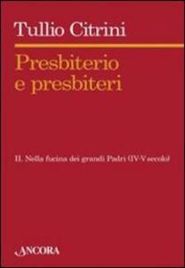 Presbiterio e presbiteri. Vol. 2: Nella fucina dei grandi Padri (IV-V secolo).