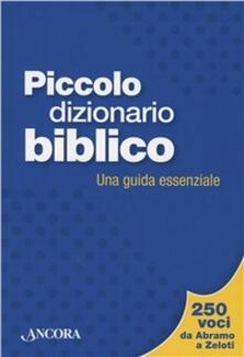 Piccolo dizionario biblico. Una guida essenziale.pdf