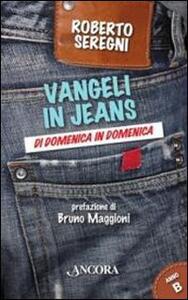 Vangeli in jeans. Di domenica in domenica. Anno B