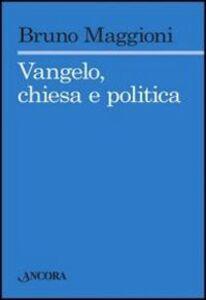 Foto Cover di Vangelo, chiesa e politica, Libro di Bruno Maggioni, edito da Ancora