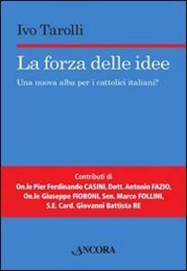 La forza delle idee. Una nuova alba per i cattolici italiani?