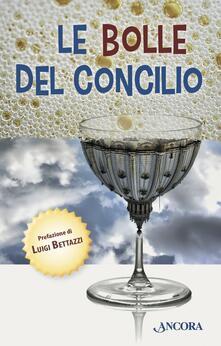Le bolle del Concilio. Aneddoti, storielle, battute dal Vaticano II - L. Bettazzi,M. Guasco,M. Vergottini - ebook