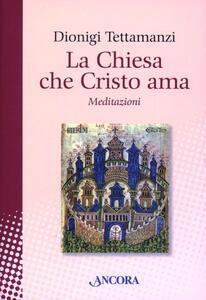 La Chiesa che Cristo ama. Meditazioni sul «mysterium Ecclesiae»