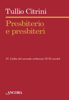 Voluntariadobaleares2014.es Presbiterio e presbiteri. Vol. 4: L'alba del secondo millennio (X-XII secolo). Image
