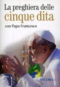 La preghiera delle cinque dita con papa Francesco
