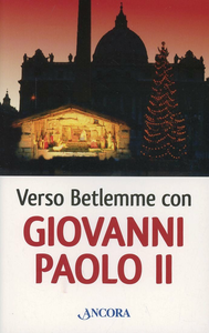 Libro Verso Betlemme con Giovanni Paolo II