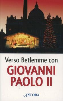 Osteriacasadimare.it Verso Betlemme con Giovanni Paolo II Image