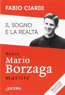 Rallydeicolliscaligeri.it Il sogno e la realtà. Beato Mario Borzaga, martire Image