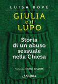 Libro Giulia e il lupo. Storia di un abuso sessuale nella Chiesa