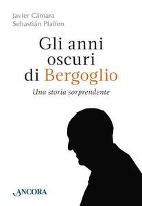 Gli anni oscuri di Bergoglio