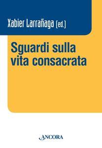 Foto Cover di Sguardi sulla vita consacrata. Atti del Convegno Claretianum 2015, Libro di  edito da Ancora