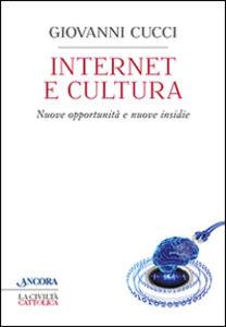 Foto Cover di Internet e cultura, Libro di Giovanni Cucci, edito da Ancora