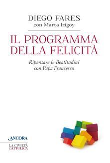 Ascotcamogli.it Il programma della felicità. Ripensare le Beatitudini con papa Francesco Image
