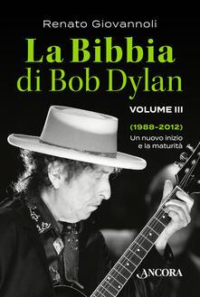 La Bibbia di Bob Dylan. Vol. 3: 1988-2012. Un nuovo inizio e la maturità..pdf