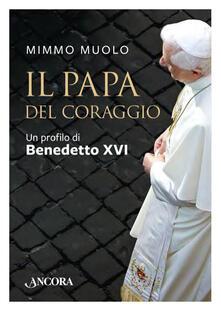 Winniearcher.com Il papa del coraggio. Un profilo di Benedetto XVI Image
