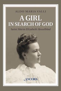 Agirl in search of God. Saint Maria Elizabeth Hesselblad