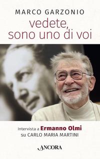 Vedete, sono uno di voi. Intervista a Ermanno Olmi su Carlo Maria Martini - Garzonio Marco Olmi Ermanno - wuz.it