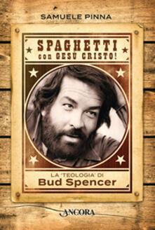 Winniearcher.com Spaghetti con Gesù Cristo! La teologia di Bud Spencer Image
