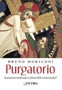 Purgatorio. Invenzione medievale o ultima delle misericordie?